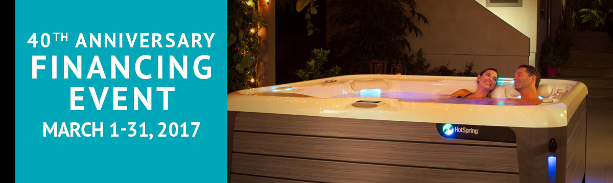 Hot Spring Spas & Hot Tubs 40th Anniversary Financing Event